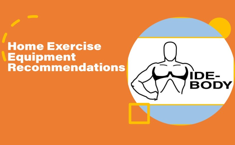 Home Exercise Equipment Recommendations