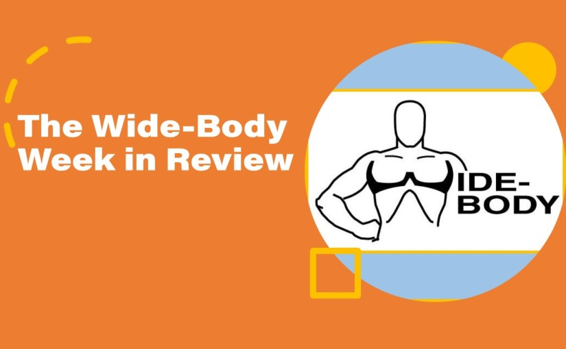 VIDEO: The Wide-Body Week in Review: August 28,2020